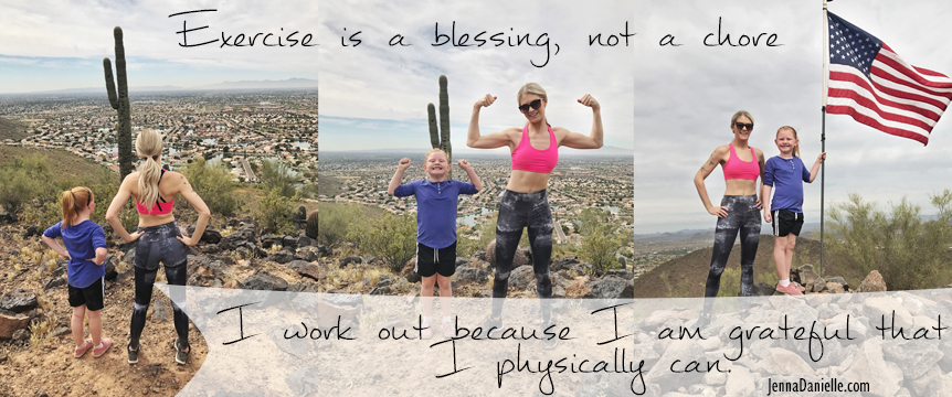I workout because I am grateful that I physically can.